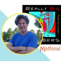Dr. Richard Schwartz with Logo for Really Big Numbers